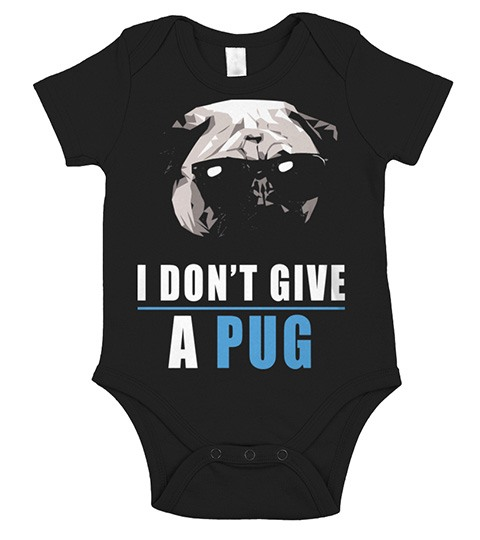 I DON'T GIVE A PUG Onesie